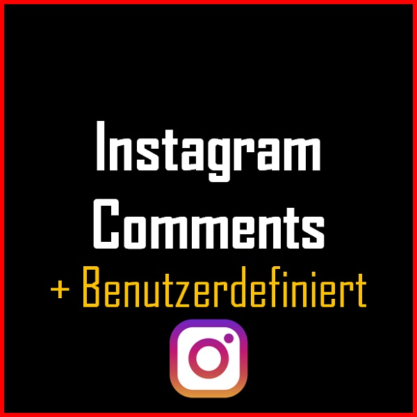 Instagram Comments + Benutzerdefiniert Produkt
