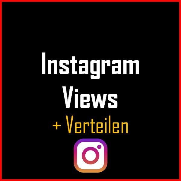 Instagram Views + Verteilen Produkt